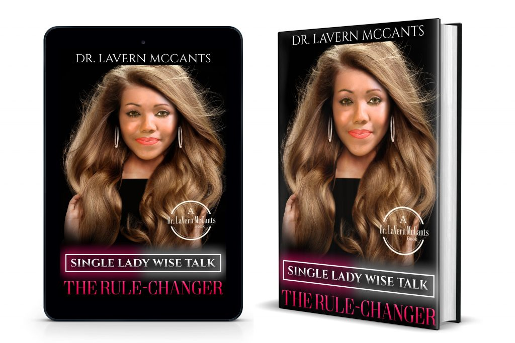 Single Lady Wise Talk: The Rule-Changer and Wise Girl Talk: Dr. LaVern McCants' Book Releases